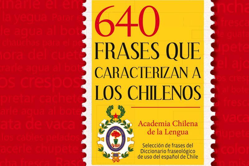 640 Frases Que Caracterizan A Los Chilenos Asociación De